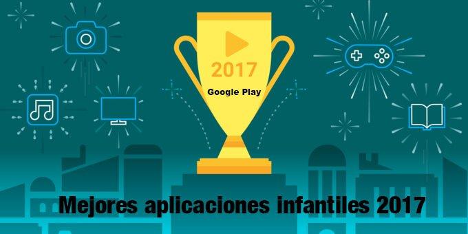 Lista de las mejores aplicaciones infantiles elegidas por Google en 2017