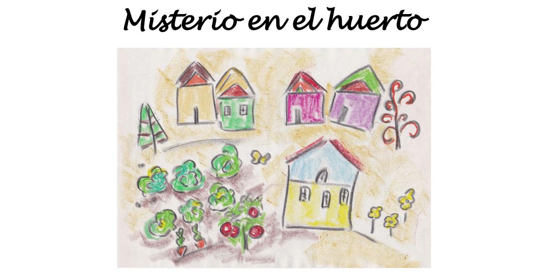 Misterio En El Huerto Un Cuento Infantil Para Que Los Niños Coman Frutas Y Verduras Blog Educación Y Bienestar Digital