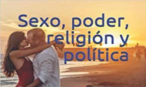 """""""Sexo, poder religión y política"""", un imprescindible sobre educación sexual"""