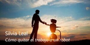 Cómo quitar el trabajo a un robot